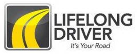 LIFELONG DRIVER IT'S YOUR ROAD