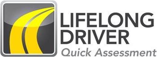 LIFELONG DRIVER QUICK ASSESSMENT