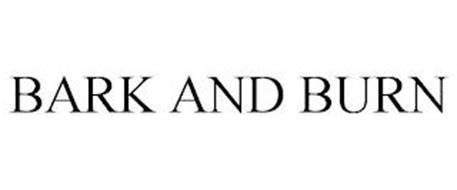 BARK AND BURN