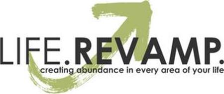 LIFE. REVAMP. CREATING ABUNDANCE IN EVERY AREA OF YOUR LIFE