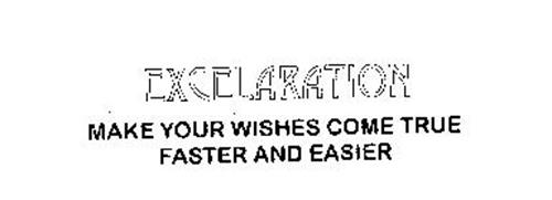 EXCELARATION MAKE YOUR WISHES COME TRUE FASTER AND EASIER
