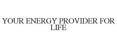 YOUR ENERGY PROVIDER FOR LIFE