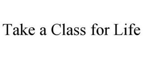 TAKE A CLASS FOR LIFE