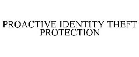 PROACTIVE IDENTITY THEFT PROTECTION
