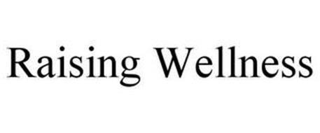 RAISING WELLNESS