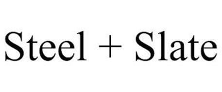 STEEL + SLATE
