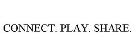 CONNECT. PLAY. SHARE.