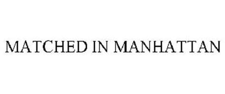 MATCHED IN MANHATTAN