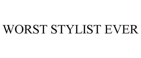WORST STYLIST EVER