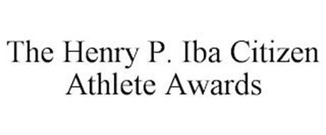 THE HENRY P. IBA CITIZEN ATHLETE AWARDS
