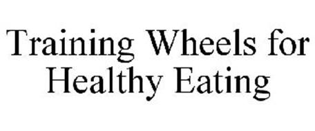 TRAINING WHEELS FOR HEALTHY EATING