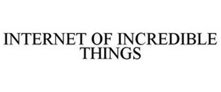 INTERNET OF INCREDIBLE THINGS