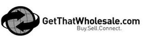 GETTHATWHOLESALE.COM BUY.SELL.CONNECT.