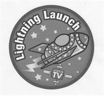 LIGHTNING LAUNCH AS SEEN ON TV
