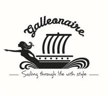 GALLEONAIRE SAILING THROUGH LIFE WITH STYLE