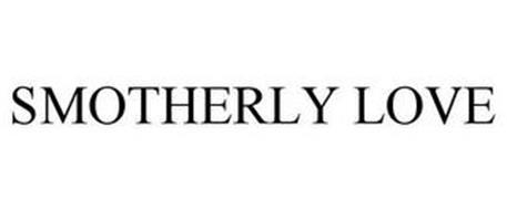 SMOTHERLY LOVE