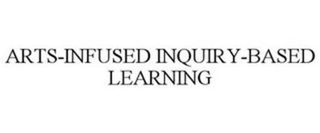 ARTS-INFUSED INQUIRY-BASED LEARNING