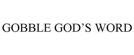 GOBBLE GOD'S WORD