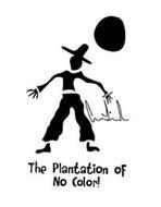 THE PLANTATION OF NO COLOR! CASPERLINDER
