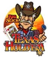BIG SLICK TEXAS HOLD'EM