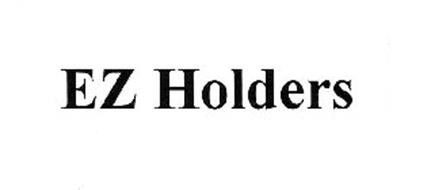 EZ HOLDERS