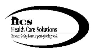 HCS HEALTH CARE SOLUTIONS BECAUSE BEING HOME IS PART OF BEING WELL.
