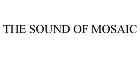THE SOUND OF MOSAIC