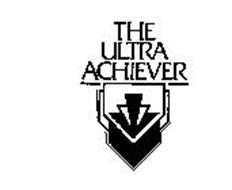 THE ULTRA ACHIEVER