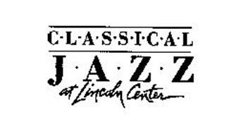 CLASSICAL JAZZ AT LINCOLN CENTER