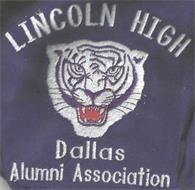 LINCOLN HIGH DALLAS ALUMNI ASSOCIATION