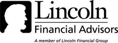 LINCOLN FINANCIAL ADVISORS A MEMBER OF LINCOLN FINANCIAL GROUP
