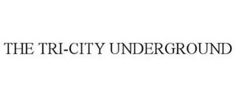 THE TRI-CITY UNDERGROUND