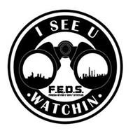 F.E.D.S. FRESH EVERY DAY STATUS I SEE YOU ·WATCHIN·