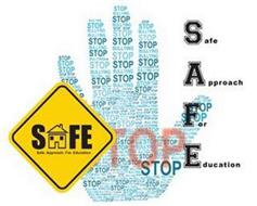 SAFE SAFE APPROACH FOR EDUCATION STOP