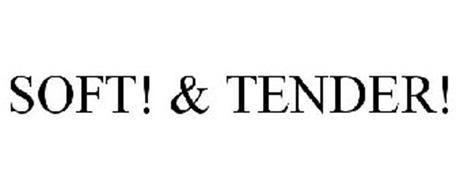 SOFT! & TENDER!