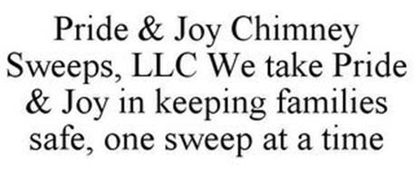 PRIDE & JOY CHIMNEY SWEEPS, LLC WE TAKE PRIDE & JOY IN KEEPING FAMILIES SAFE, ONE SWEEP AT A TIME