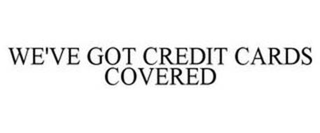 WE'VE GOT CREDIT CARDS COVERED