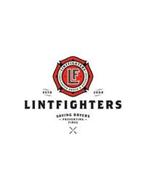 ·LINTFIGHTERS SAVING DRYERS - PREVENTING -FIRES FIREFIGHTER OWNED & OPERATED · ESTD 2008 LF
