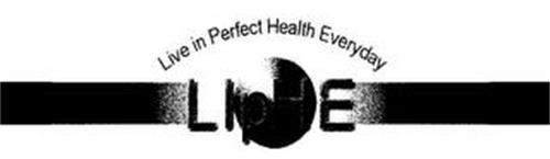 LIVE IN PERFECT HEALTH EVERYDAY LIPHE