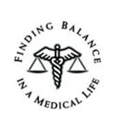 FINDING BALANCE IN A MEDICAL LIFE