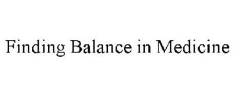 FINDING BALANCE IN MEDICINE