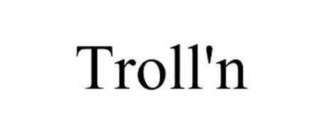 TROLL'N