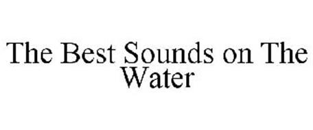 THE BEST SOUNDS ON THE WATER