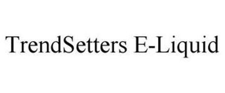 TRENDSETTERS E-LIQUID
