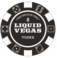 """THE SMOOTH CALL"" LIQUID VEGAS VODKA"