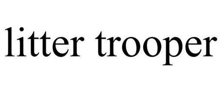 LITTER TROOPER