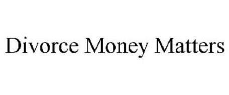 DIVORCE MONEY MATTERS