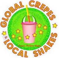 CREPES. SHAKES. MAGIC. GLOBAL CREPES LOCAL SHAKES
