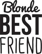 BLONDE BEST FRIEND
