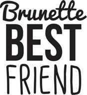 BRUNETTE BEST FRIEND